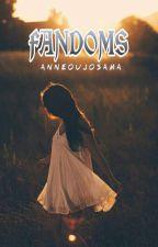 Fandoms by anneoujosama