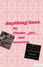 Anything Goes ( editing) by Slender_Girl_