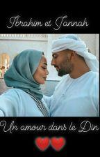 """"""" Ibrahim Et Jannah : Un Amour Dans Le Dine ❤ """" by A_Sabr"""