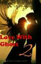 Love With Ghost || 2 by Vanila_3025