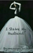 I Stake My Husband by jahraamarios