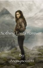 Nothing lasts forever. Raven/you by Anonymous141