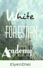 White Forestian Academy by ElyenZhei
