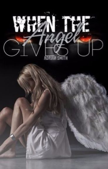 When the angel gives up