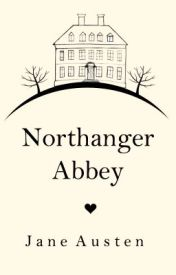 Northanger Abbey (1818) by JaneAusten