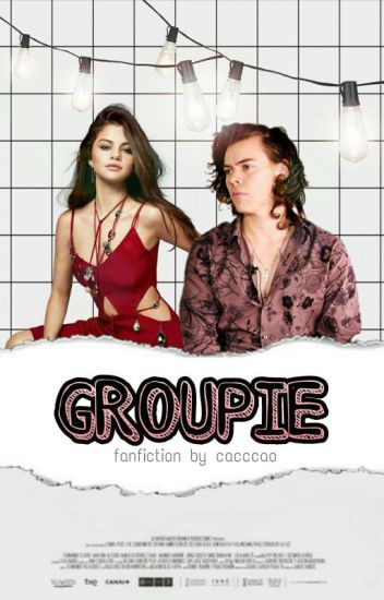 Groupie || H.S