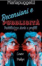 Recensioni e Pubblicità  [CHIUSO] by mariapuggelli