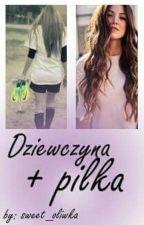 Dziewczyna + Piłka by sweet_oliwka