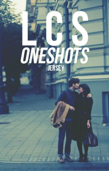LCS Oneshots