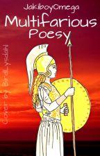 Multifarious Poesy by JakiboyOmega
