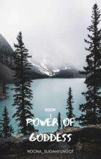 Power Of Goddess  by Noona_Sugahyungqt