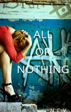 ALL OR NOTHING by ___Rebellious___Poet