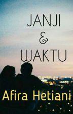 JANJI & WAKTU (on going) by AfiraHetiani