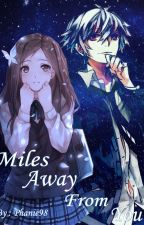 Miles Away From You  by Phanie98