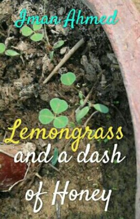 Lemongrass and a Dash of Honey by Imantheawesome7