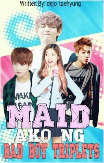 Maid Ako Ng Bad Boy Triplets
