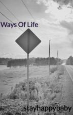 Ways Of Life by stayhappybaby