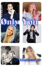 Only You | Brad Simpson ✔ by notPrincess69