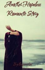 Another Hopeless Romantic Story (Temporary Title) by llajaneshai
