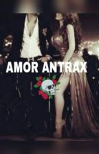 Amor Antrax(Amor Narco) by candiramosc