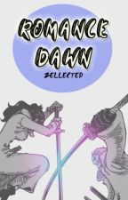Romance Dawn (One Piece Fanfic) by Zellected
