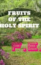 """""""Fruits of the Holy Spirit"""" by FranzEvanz"""