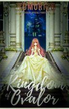 The Kingdom of Ovalor by Tomori28