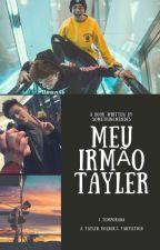 Meu Irmão Tayler by itsklauribeiro