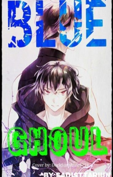 Blue Ghoul - Ayato Kirishima x reader