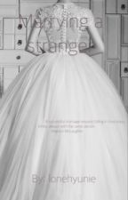 Marrying a stranger (EXO fanfic) by lonehyunie