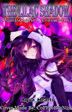 The Lilac Shadow (Ansatsu Kyoushitsu Fanfiction) by Aqua_Hearts