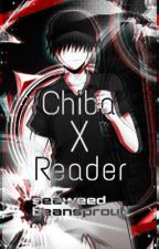 Chiba x Reader by seaweedbeansprout