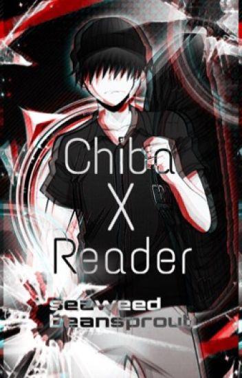 Chiba x Reader