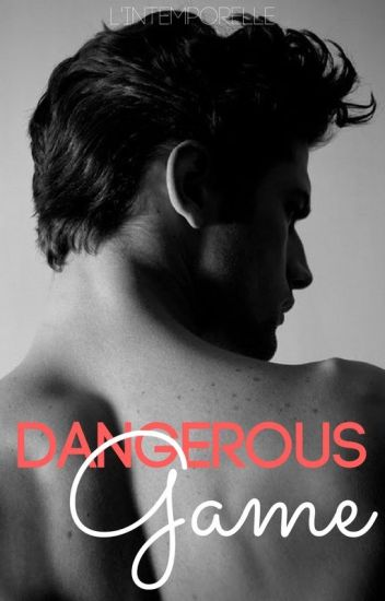 DANGEROUS GAME {Tome 1}