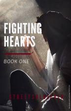 Fighting Hearts [Book 1] by StreetSoldierin