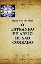 O Estranho Vilarejo De São Conrado by SilviaChaves7