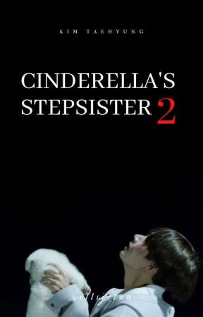 Cinderella's Stepsister [Book 2]    Kim Taehyung by mintsoobin