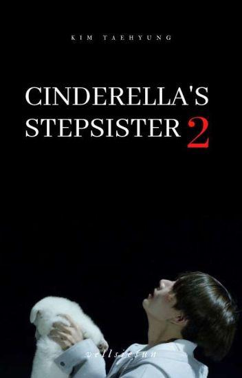 Cinderella's Stepsister [Book 2] || Kim Taehyung