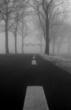 Fall For You by xolovecu1771