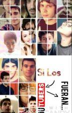 Si Los YouTubers Fueran... by FernanOMG