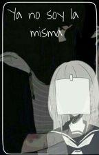 Ya No Soy La Misma (terminada) by SonTammy