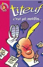 Titeuf : C'est pô Malin ... by UncoverHeart
