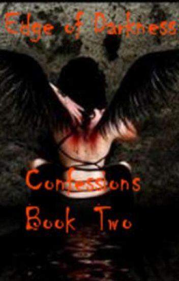 Edge of Darkness (Confessions Book 2)