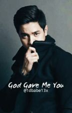 God Gave Me You // One Shot by 1dbabe13x