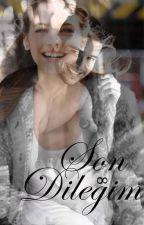 SON DİLEĞİM by matmazel242