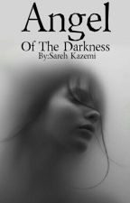 Angel Of The Darkness by sarehkz