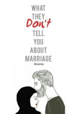 What They Don't Tell You About Marriage  by MiriamAy