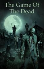 The game of the dead by arianatron