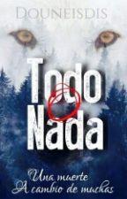 Todo O Nada by douneisdis