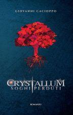 Crystallum - Sogni Perduti by GiovanniCacioppo
